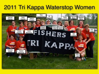 From the Fishers Chapter Scrapbook! 2011 Tri Kappa Waterstop Women - Connie Golab, Karen Messmer, Kim Hall, Diana Napariu, Carol Messmer, Megan Siebert, Nancy Reed, Susan Ward, Jen Costner, Kim Goss, Garnet Ramey, Reta Ramey, Allison Powlen, Sue Flockenhaus, Jill Beyerl, Tracy Anderson, Rachael Barry & Meghan Barry